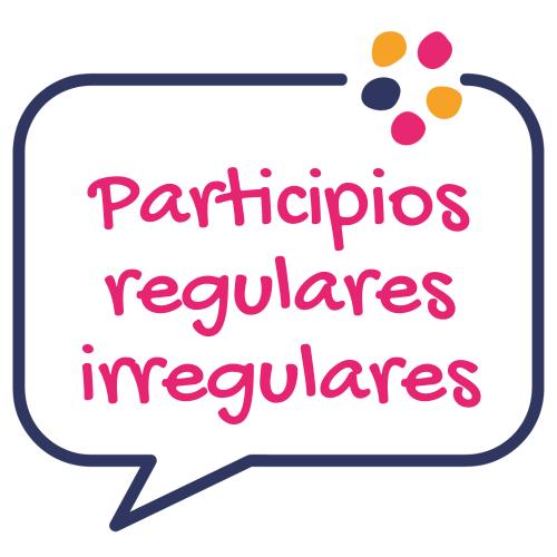 Participios regulares e irregulares