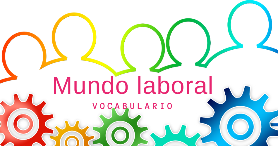 Vocabulario mundo laboral