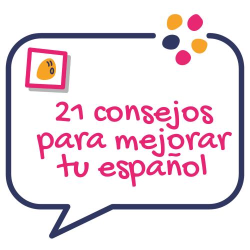 21 consejos para mejorar tu español