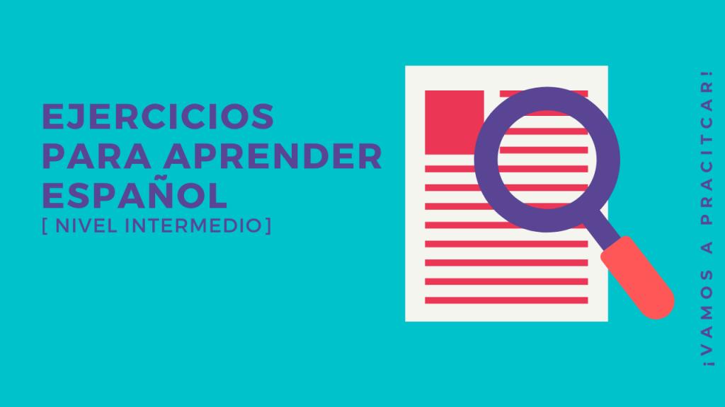 Ejercicios para aprender español nivel intermedio
