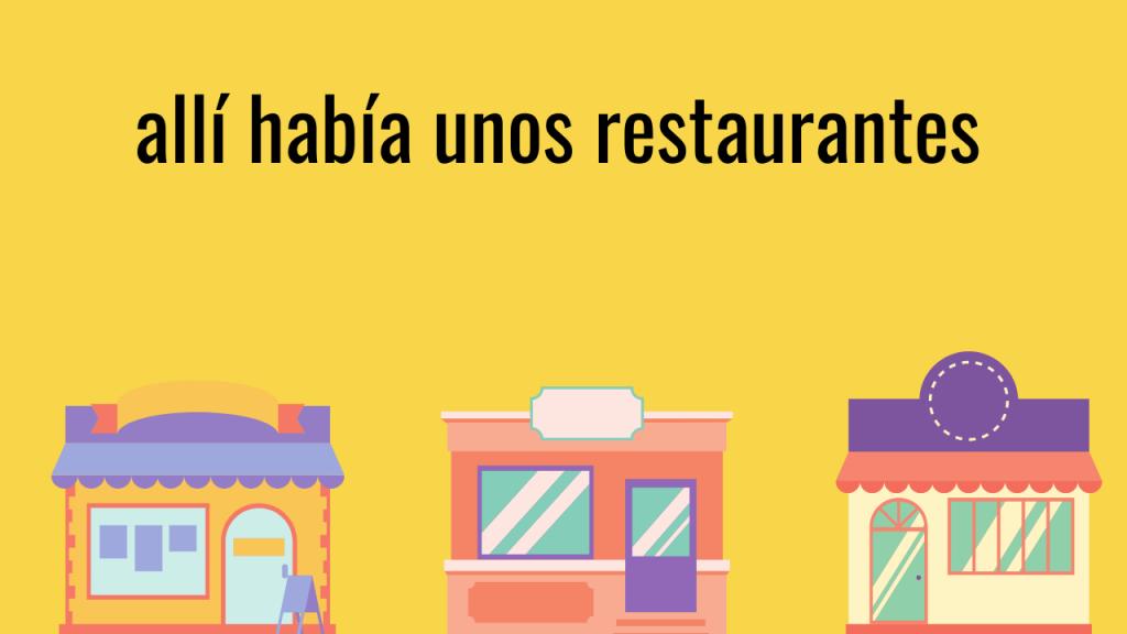 allí había unos restaurantes